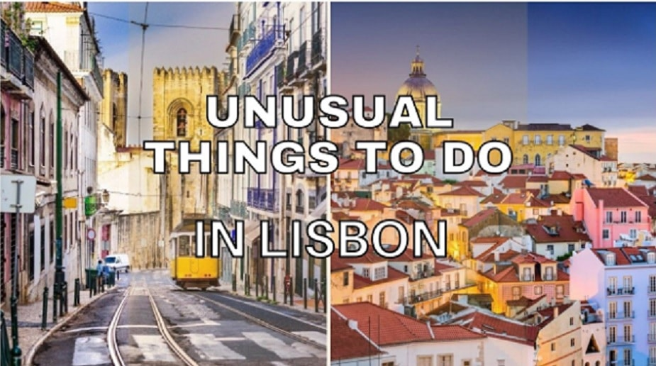 Unusual Things To Do In Lisbon
